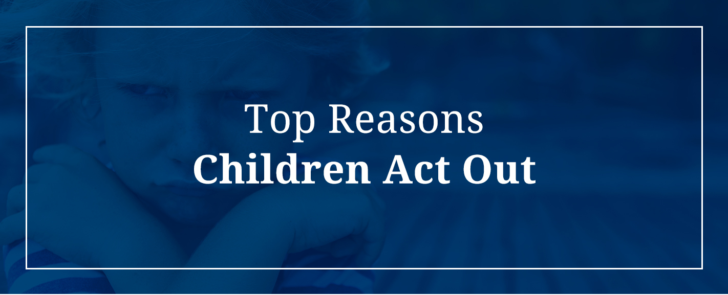 Top Reasons Children Act Out