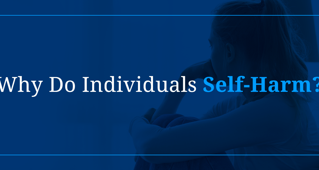 Why Do Individuals Self-Harm?